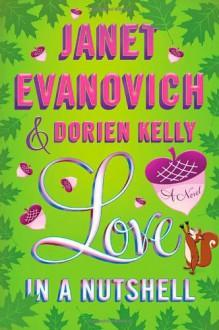 Love in a Nutshell - Dorien Kelly,Janet Evanovich