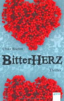 Bitterherz - Ulrike Bliefert