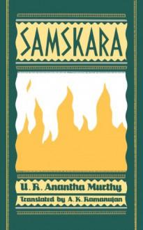 Samskara: A Rite for a Dead Man - U.R. Ananthamurthy, A.K. Ramanujan
