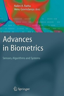 Advances in Biometrics: Sensors, Algorithms and Systems - Nalini K. Ratha