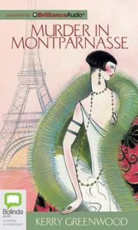 Murder In Montparnasse (Phryne Fisher, #12) - Stephanie Daniel, Kerry Greenwood