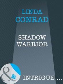 Shadow Warrior (Mills & Boon Intrigue) - Linda Conrad
