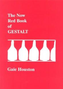 The Red Book Of Gestalt - Gaie Houston