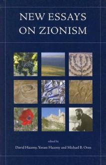 New Essays on Zionism - David Hazony, Michael B. Oren, Yoram Hazony