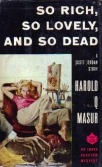 So Rich, So Lovely, and So Dead - Harold Q. Masur