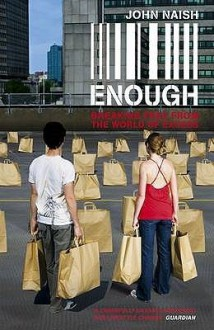 Enough: Breaking Free from the World of Excess - John Naish
