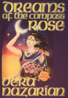 Dreams of the Compass Rose - Vera Nazarian