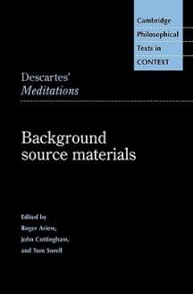 Descartes' Meditations: Background Source Materials - René Descartes, Roger Ariew, John Cottingham