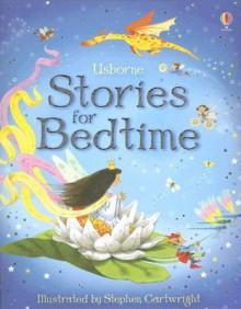 Usborne Stories for Bedtime - Phillip Hawthorn, Jenny Tyler, Stephen Cartwright