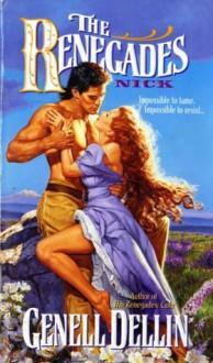The Renegades: Nick - Genell Dellin