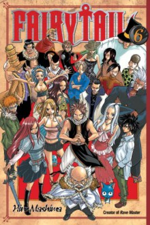Fairy Tail, Vol. 06 - Hiro Mashima, William Flanagan