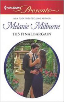 His Final Bargain - Melanie Milburne