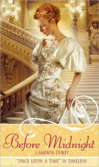 "Before Midnight: A Retelling of ""Cinderella"" - Cameron Dokey, Mahlon F. Craft"