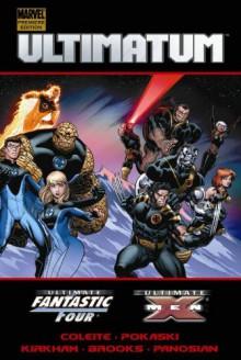 Ultimatum: X-Men/Fantastic Four - Aron E. Coleite, Joe Pokaski, Mark Brooks, Tyler Kirkham