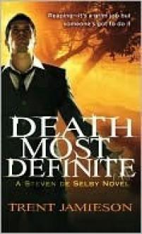 Death Most Definite (Death Works Trilogy #1) - Trent Jamieson