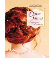 Desperate Duchesses - Eloisa James