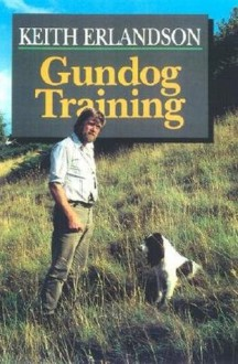 Gundog Training - Erlandson, Erlandson