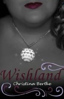 Wishland - Christina Bertke