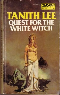 Quest for the White Witch - Tanith Lee