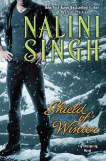 Shield of Winter (Psy-Changeling, #13) - Nalini Singh