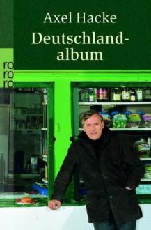 Deutschlandalbum - Axel Hacke