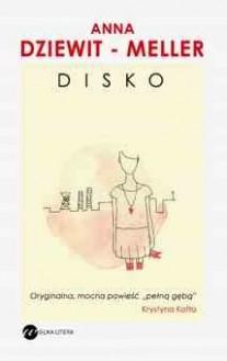 Disko - Anna Dziewit-Meller, Anna Dziewit-Meller