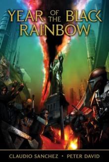 Year of the Black Rainbow (The Amory Wars) - Peter David, Claudio Sanchez