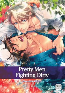 Pretty Men Fighting Dirty, Vol. 1 (Yaoi Manga) - Sakira