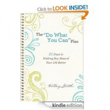 """The """"Do What You Can"""" Plan (Ebook Shorts): 21 Days to Making Any Area of Your Life Better - Holley Gerth"""