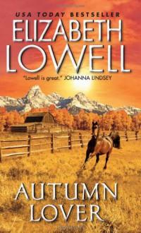Autumn Lover (Maxwells, #1) - Elizabeth Lowell