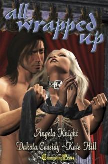 All Wrapped Up - Angela Knight, Kate Hill, Dakota Cassidy