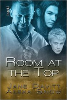 Room at the Top - Jane Davitt, Alexa Snow