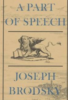 A Part of Speech - Joseph Brodsky