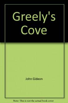 Greely's Cove - John Gideon