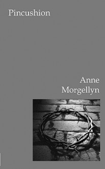 Pincushion - Anne Morgellyn