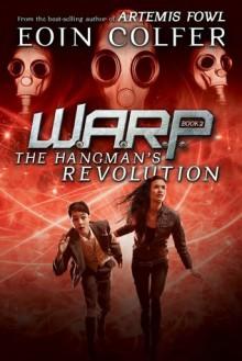 The Hangman's Revolution - Eoin Colfer