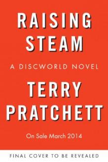 Raising Steam - Terry Pratchett