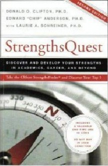Strengths Quest: Discover and Develop Your Strengths in Academics, Career, and Beyond - Donald O. Clifton;Edward Chip Anderson