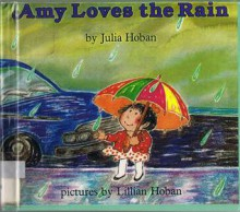 Amy Loves the Rain - Julia Hoban, Lillian Hoban