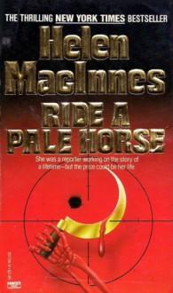 Ride a Pale Horse - Helen MacInnes