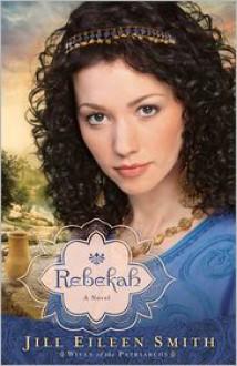 Rebekah - Jill Eileen Smith