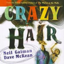 Crazy Hair - Dave McKean, Neil Gaiman