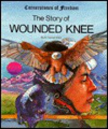 The Story of Wounded Knee - R. Conrad Stein