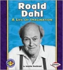 Roald Dahl: A Life of Imagination (Pull Ahead Books) - Jennifer Boothroyd