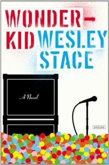 Wonderkid: A Novel - Wesley Stace