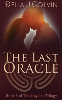 The Last Oracle - Delia J. Colvin