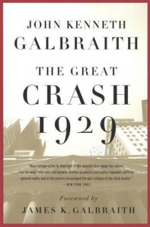 The Great Crash of 1929 - John Kenneth Galbraith