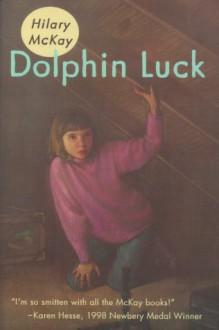 Dolphin Luck - Hilary McKay, Bill Farnsworth