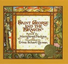 Saint George and the Dragon - Margaret Hodges, Trina Schart Hyman