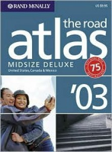 The Road Atlas Midsize Deluxe: United States, Canada & Mexico - Rand McNally